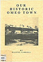Our historic Omeo Town by Dianne Carroll