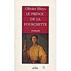 Le prince de la fourchette by Olivier Bleys