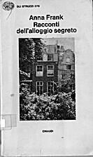Racconti dell'Alloggio Segreto by Anne Frank