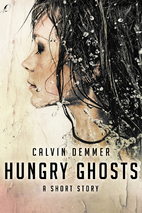 Hungry Ghosts by Calvin Demmer