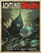 Achtung! Cthulhu Guide to the Pacific Front…