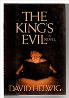 The King's Evil by David Helwig