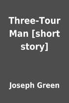 Three-Tour Man [short story] by Joseph Green