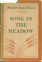 Song in the Meadow: Poems by Elizabeth Madox…