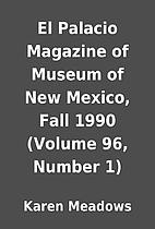 El Palacio Magazine of Museum of New Mexico,…