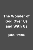 The Wonder of God Over Us and With Us by…