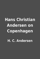 Hans Christian Andersen on Copenhagen by H.…