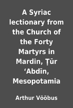 A Syriac lectionary from the Church of the…