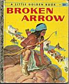Broken Arrow. A Little Golden Book by…