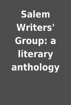 Salem Writers' Group: a literary anthology