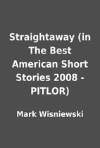 Straightaway In The Best American Short