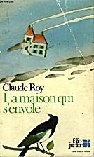La maison qui s'envole by Claude Roy