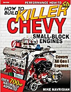 How to Build Killer Chevy Small-Block…