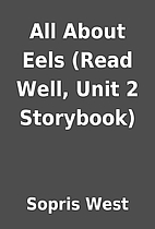 All About Eels (Read Well, Unit 2 Storybook)…