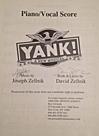 Yank!: Piano/Vocal Score by Joseph Zellnik