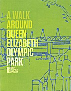 A Walk Around Queen Elizabeth Olympic Park…