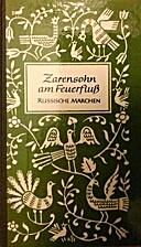 Zarensohn am Feuerfluß : Russische Märchen…