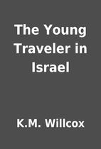 The Young Traveler in Israel by K.M. Willcox