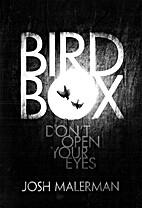 Bird Box: A Novel by Josh Malerman