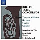 British Tuba Concertos by James Gourlay