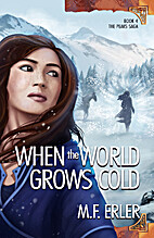 When the World Grows Cold by M. F. Erler