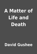 A Matter of Life and Death by David Gushee