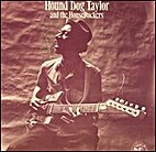 Hound Dog Taylor and the Houserockers by…