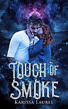 Touch of Smoke by Karissa Laurel