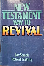 New Testament Way to Revival by Jay Strack