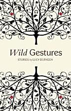 Wild Gestures: Stories by Lucy Durneen