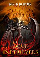 Soul Retrievers by David Burton