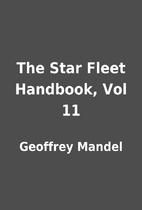 The Star Fleet Handbook, Vol 11 by Geoffrey…