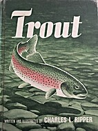 Trout by Charles L. Ripper