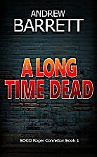 A Long Time Dead (SOCO Roger Conniston Book…