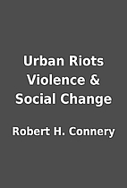 Urban Riots Violence & Social Change by…